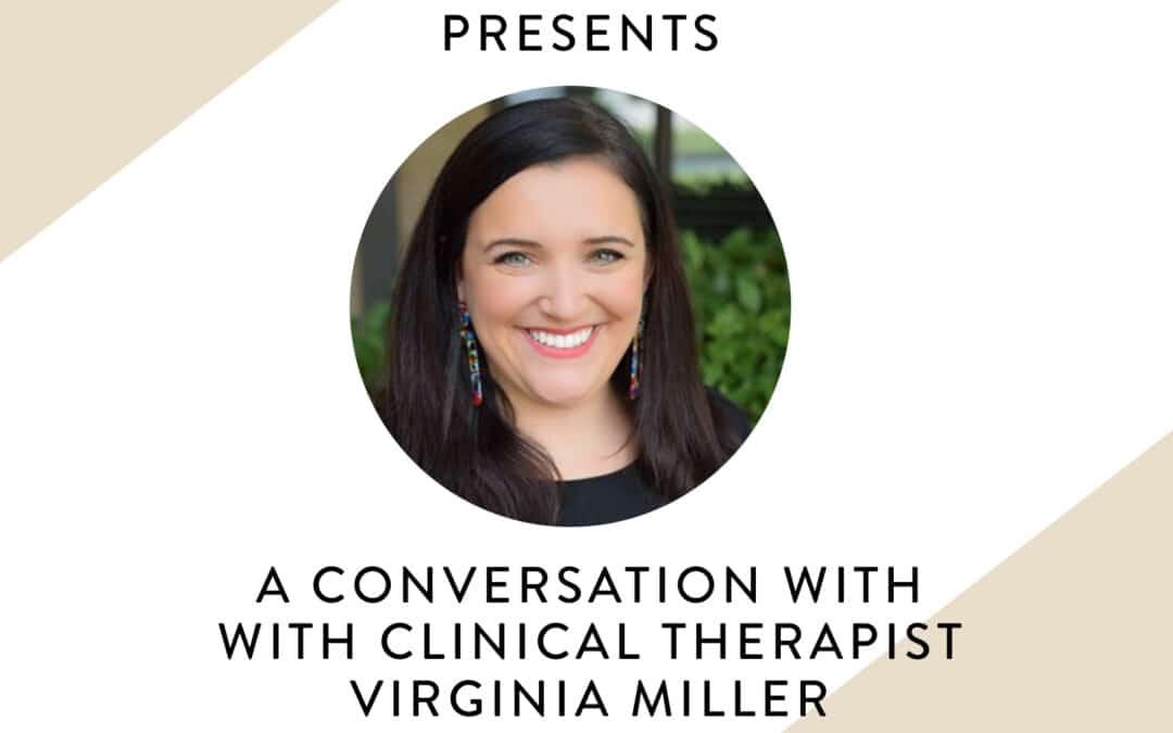 A conversation with Virginia Miller